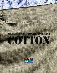 Managing Glyphosate Tolerant Cotton
