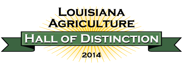 Louisiana Agriculture Hall of Distinction 2014