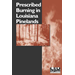 Prescribed Burning in Louisiana Pinelands
