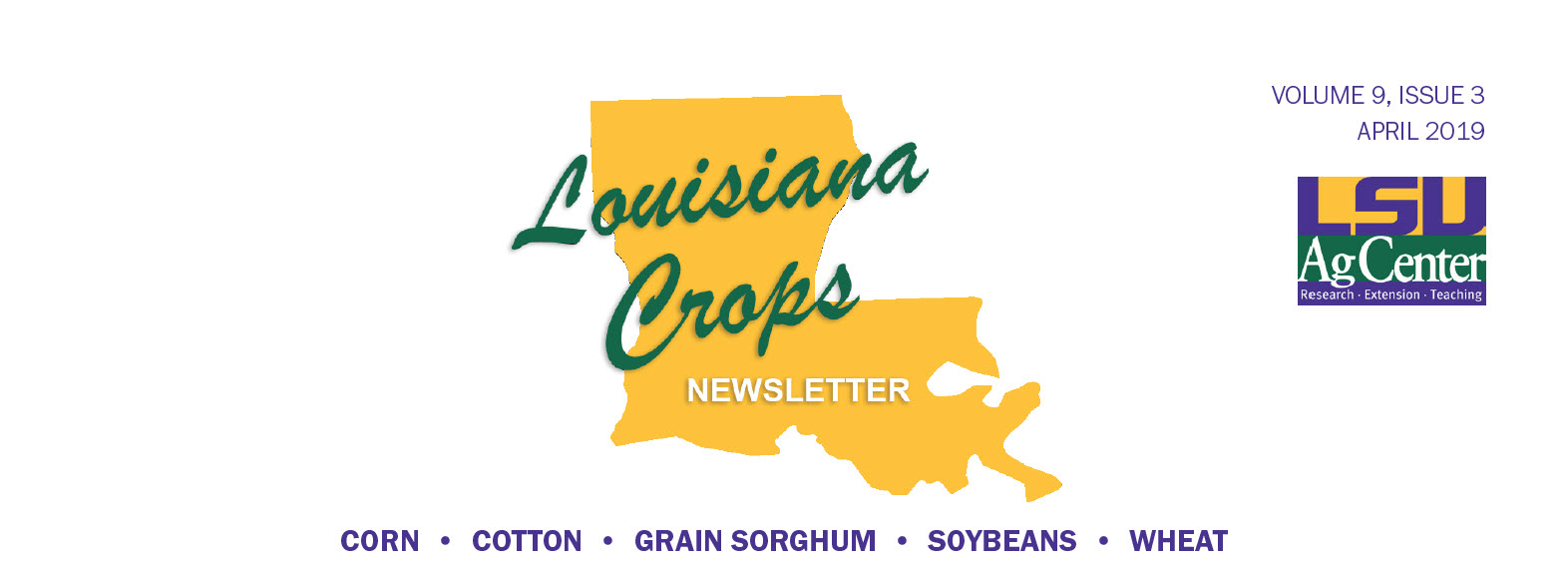 Louisiana crops newsletter banner, Volume 9, Issue 3, April 2019, corn, cotton, grain sorghum, soybeans, wheat