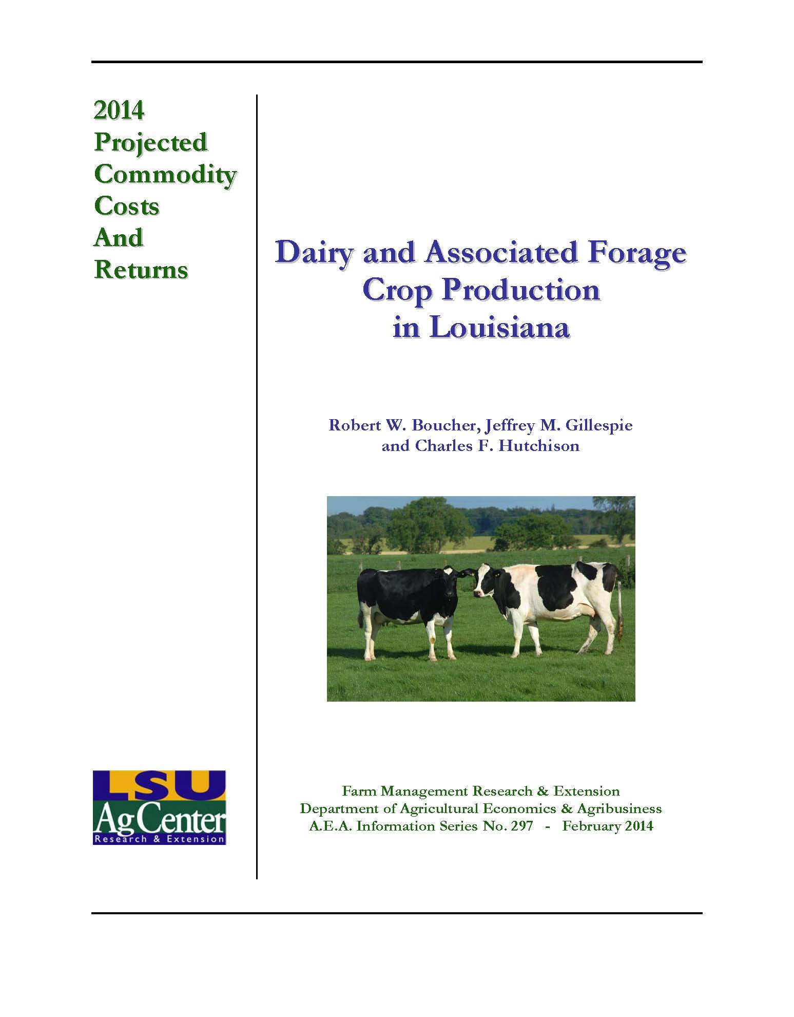 Projected Costs and Returns for Dairy and Associated Forage Crop Production in Louisiana 2014.