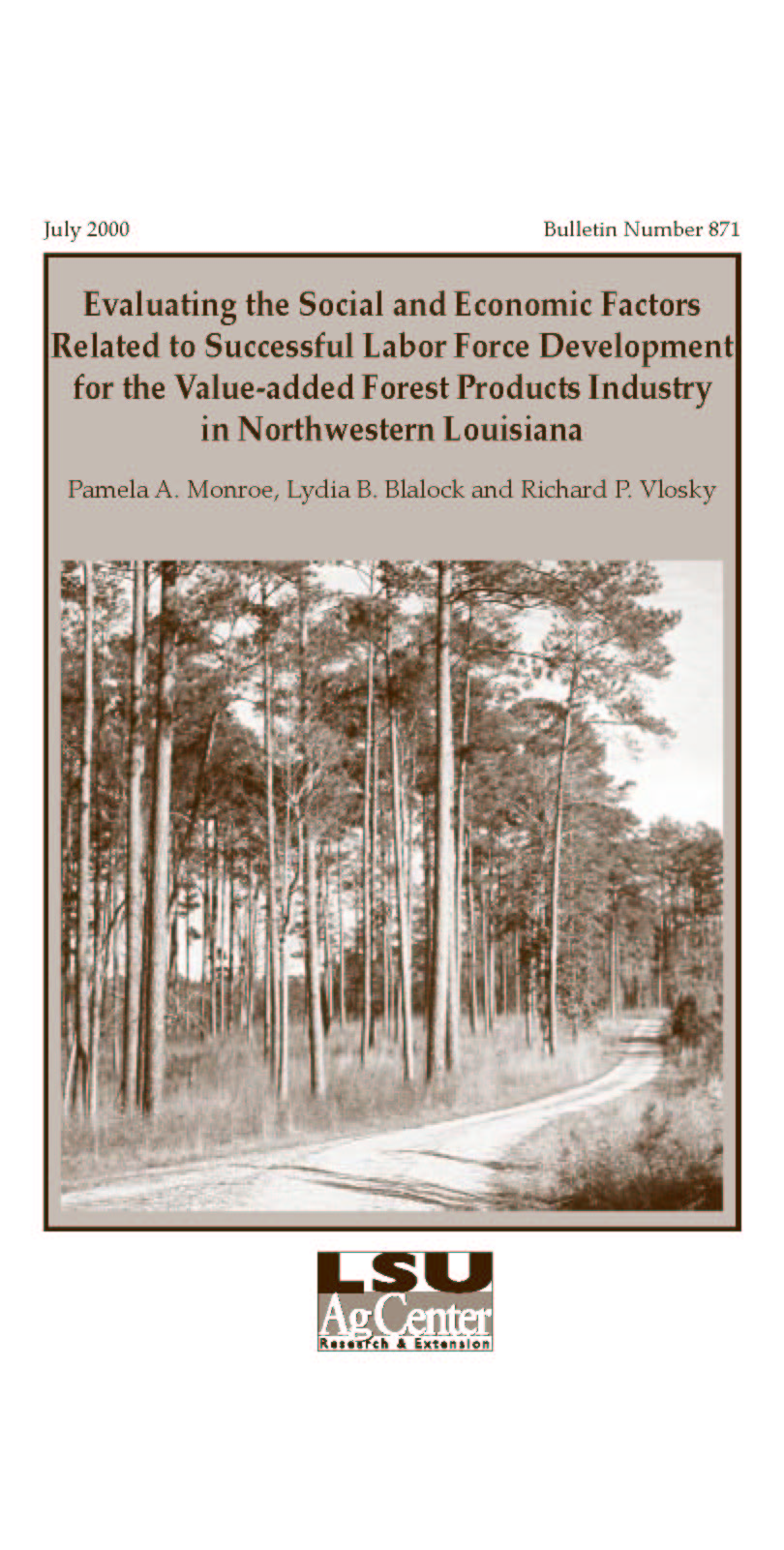 Evaluating the Social and Economic Factors Related to Successful Labor Force Development for the Value-added Forest Products Industry in Northwestern Louisiana (July 2000)