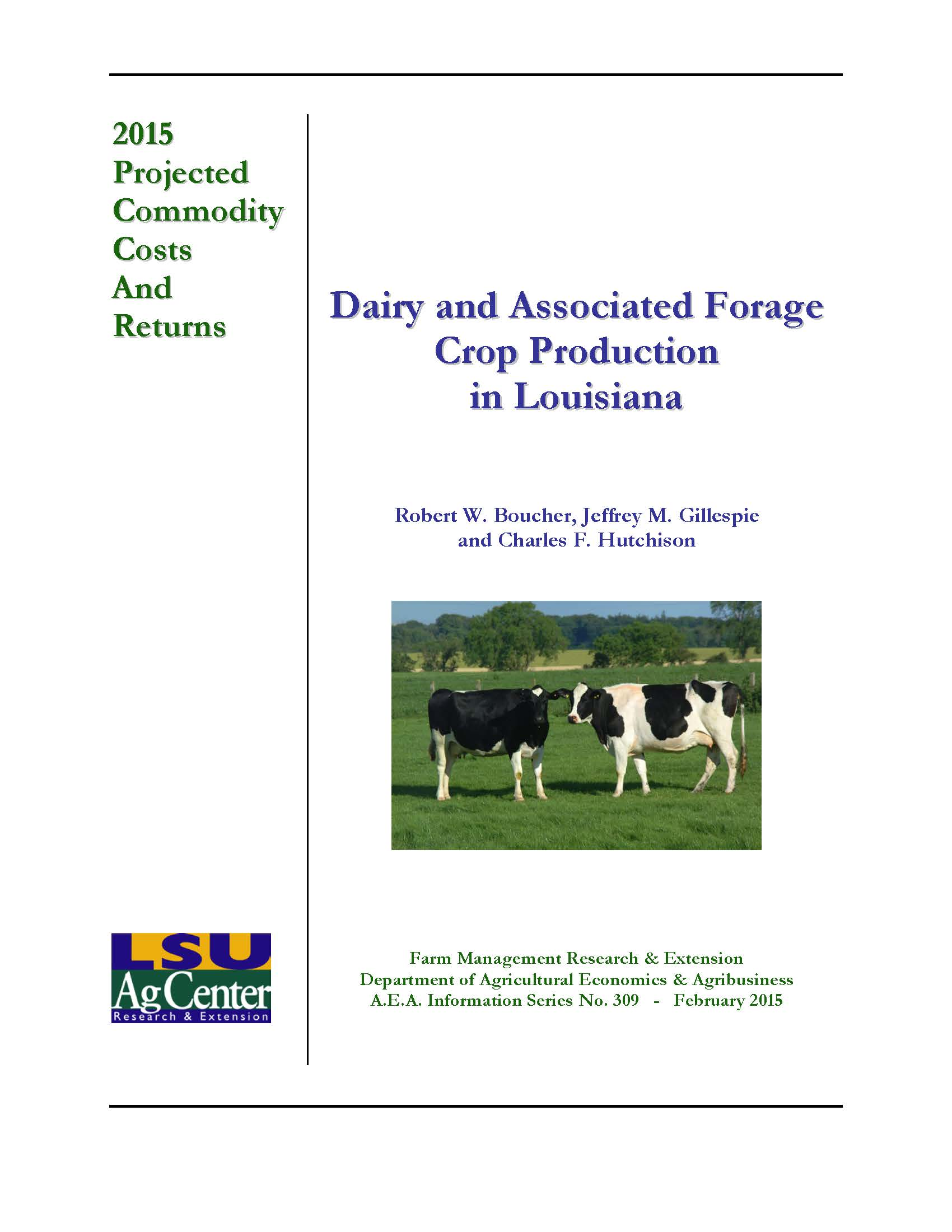 Projected Costs and Returns for Dairy and Associated Forage Crop Production in Louisiana 2015.