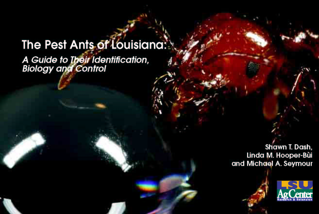 The Pest Ants of Louisiana:  A Guide to Their Identification Biology and Control