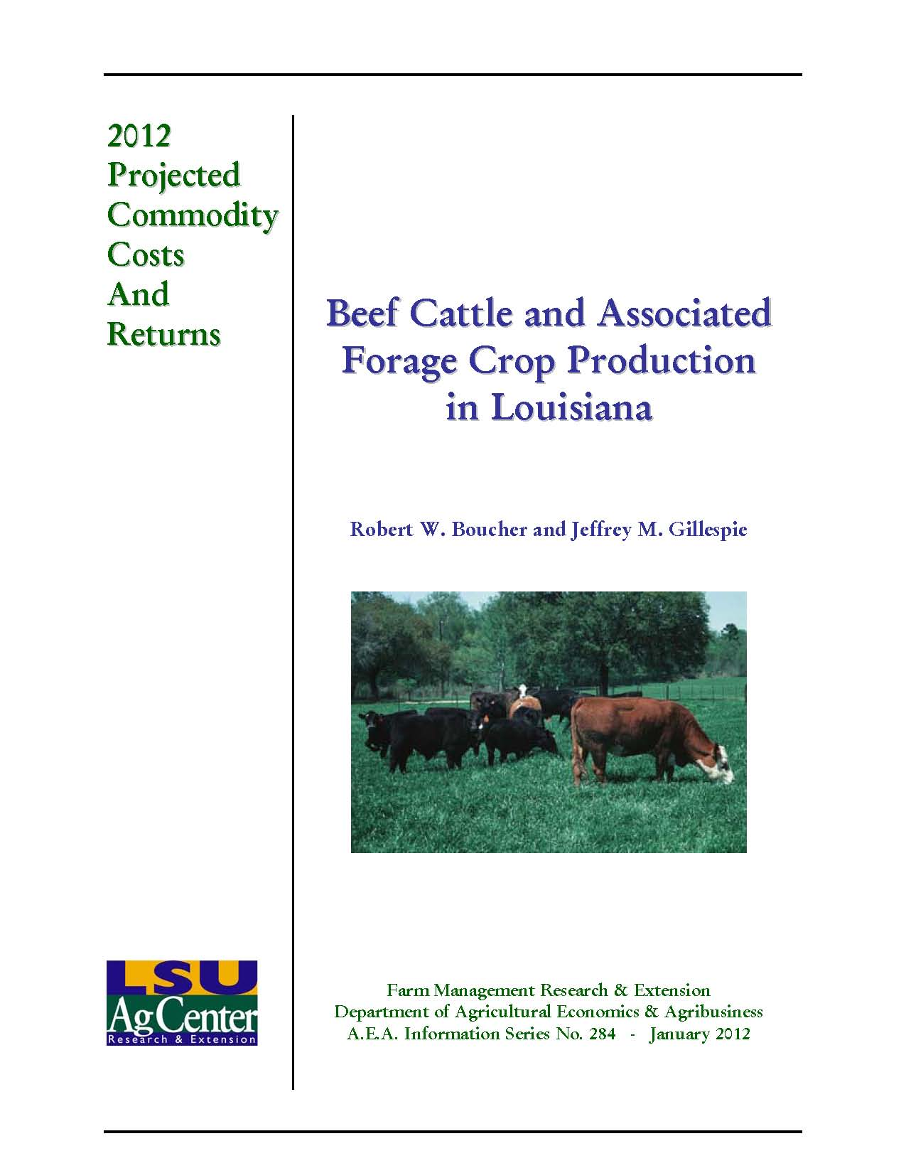Projected Costs and Returns For Beef Cattle and Associated Forage Crops in Louisiana 2012.