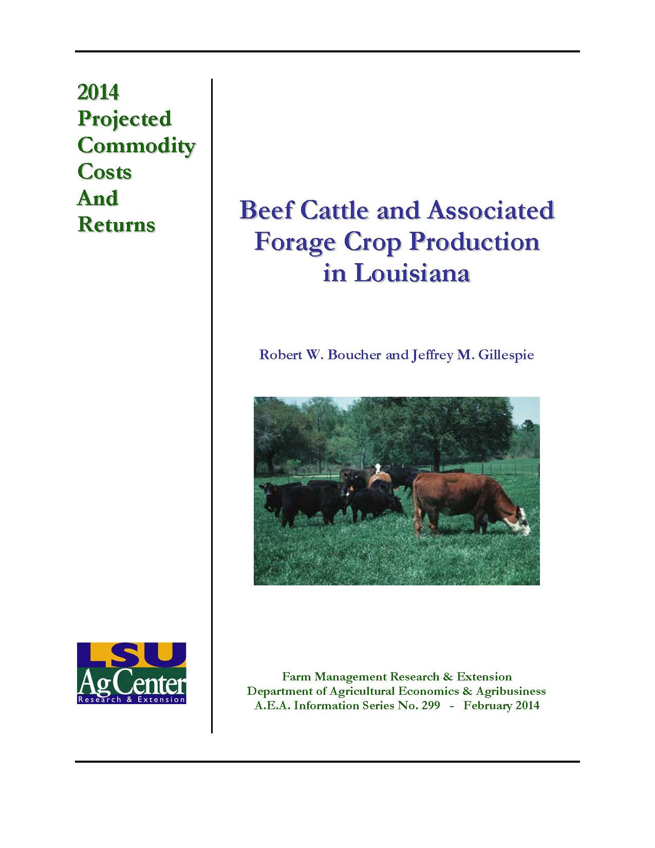 Projected Costs and Returns For Beef Cattle and Associated Forage Crops in Louisiana 2014.