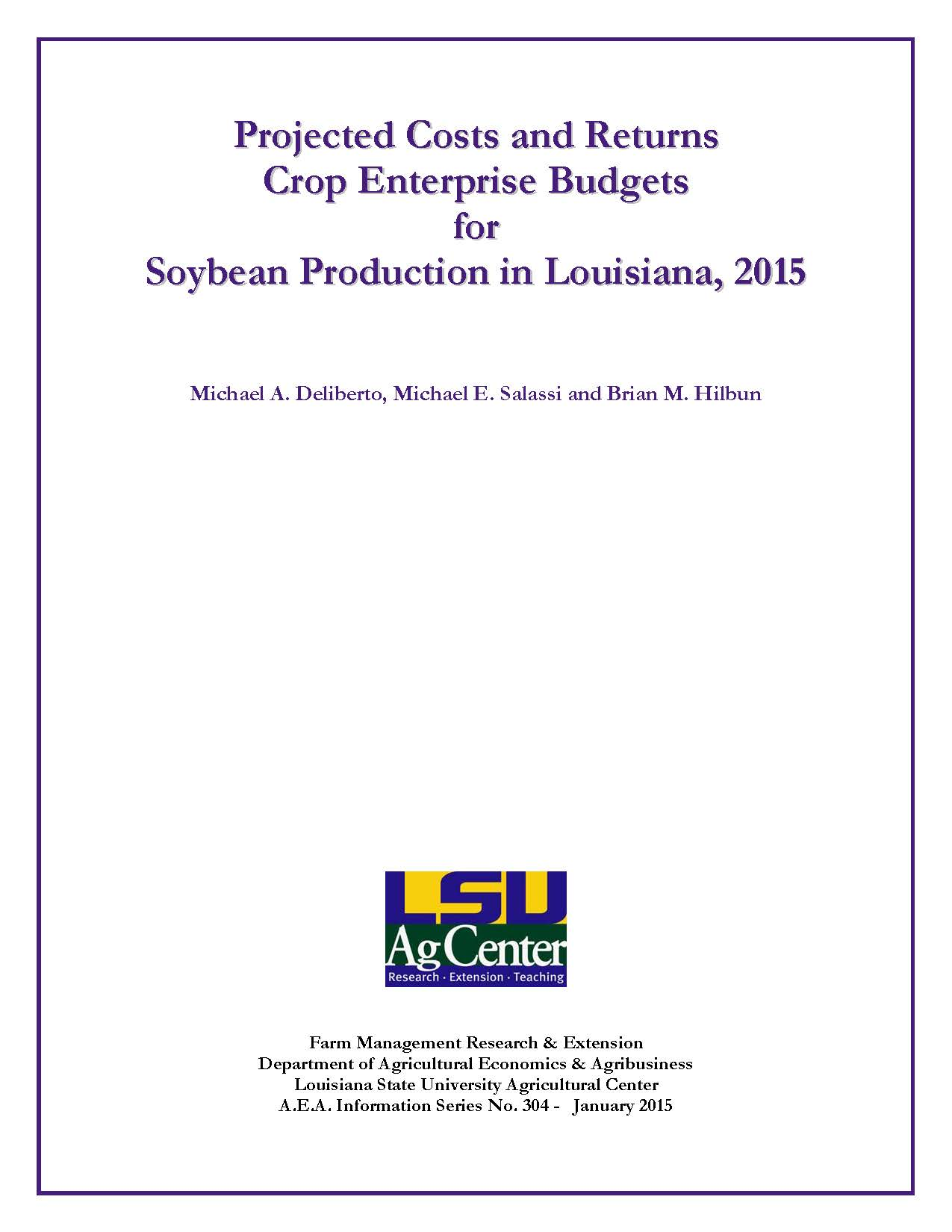 Projected Costs and Returns Crop Enterprise Budgets for Soybean Production in Louisiana 2015