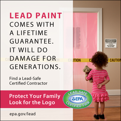 Find a Lead-Safe Certified Contractor. Lead paint comes with a lifetime guarantee. It will do damage for generations.