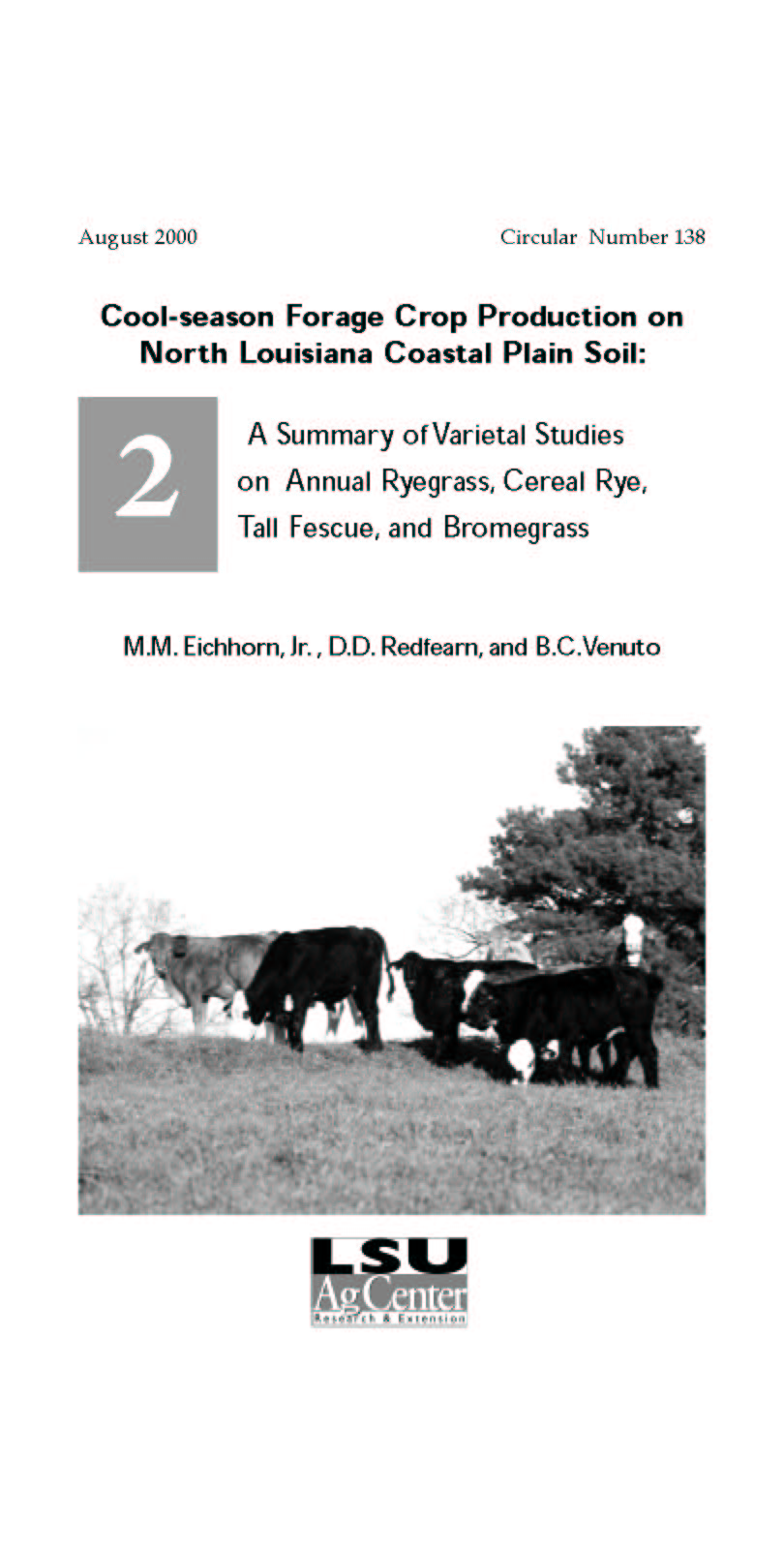 Cool-season Forage Crop Production on North Louisiana Coastal Plain Soil: A Summary of Varietal Studies on Annual Ryegrass Cereal Rye Tall Fescue and Bromegrass (August 2000)