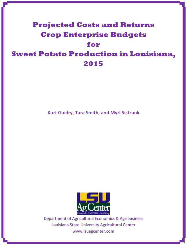 Projected Costs and Return Budgets for Sweet Potato Production in Louisiana 2015