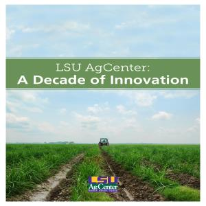 LSU AgCenter: A Decade of Innovation