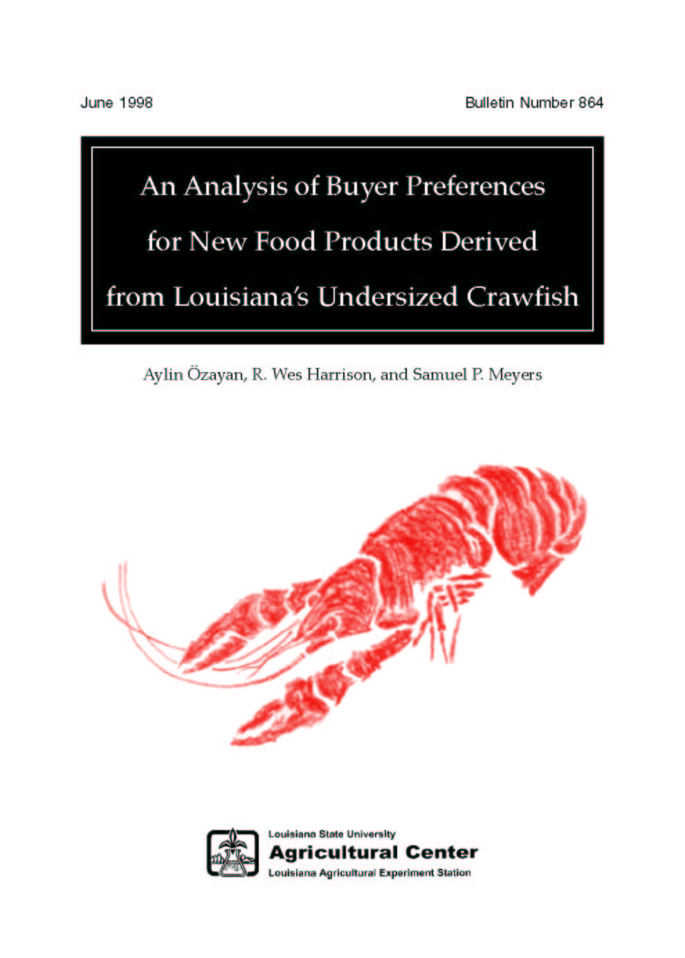 An Analysis of Buyer Preferences for New Food Products Derived from Louisianas Undersized Crawfish (1998)