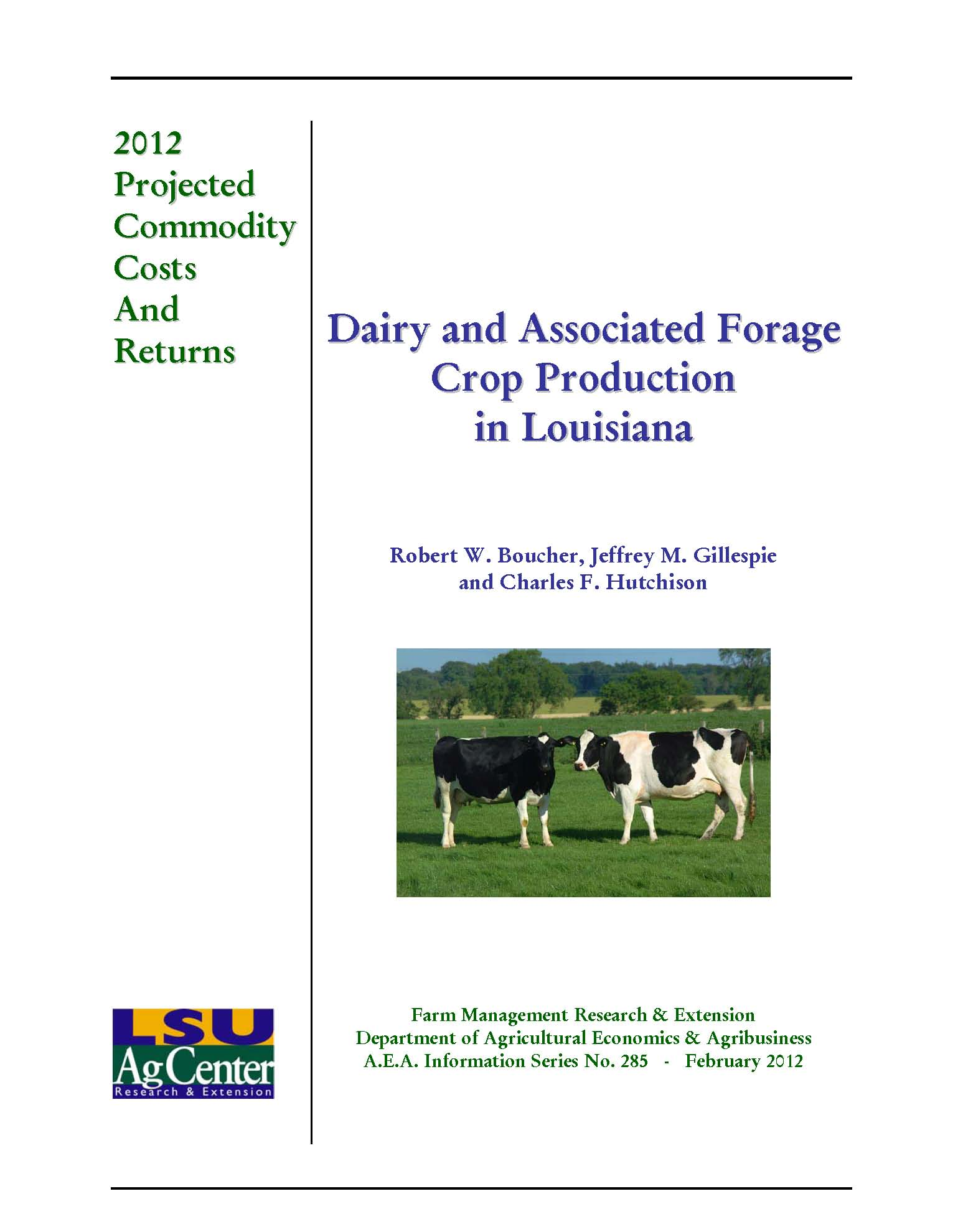 Projected Costs and Returns for Dairy and Associated Forage Crop Production in Louisiana 2012.