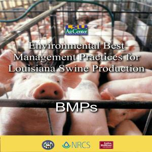 Environmental Best Management Practices for Louisiana Swine Production