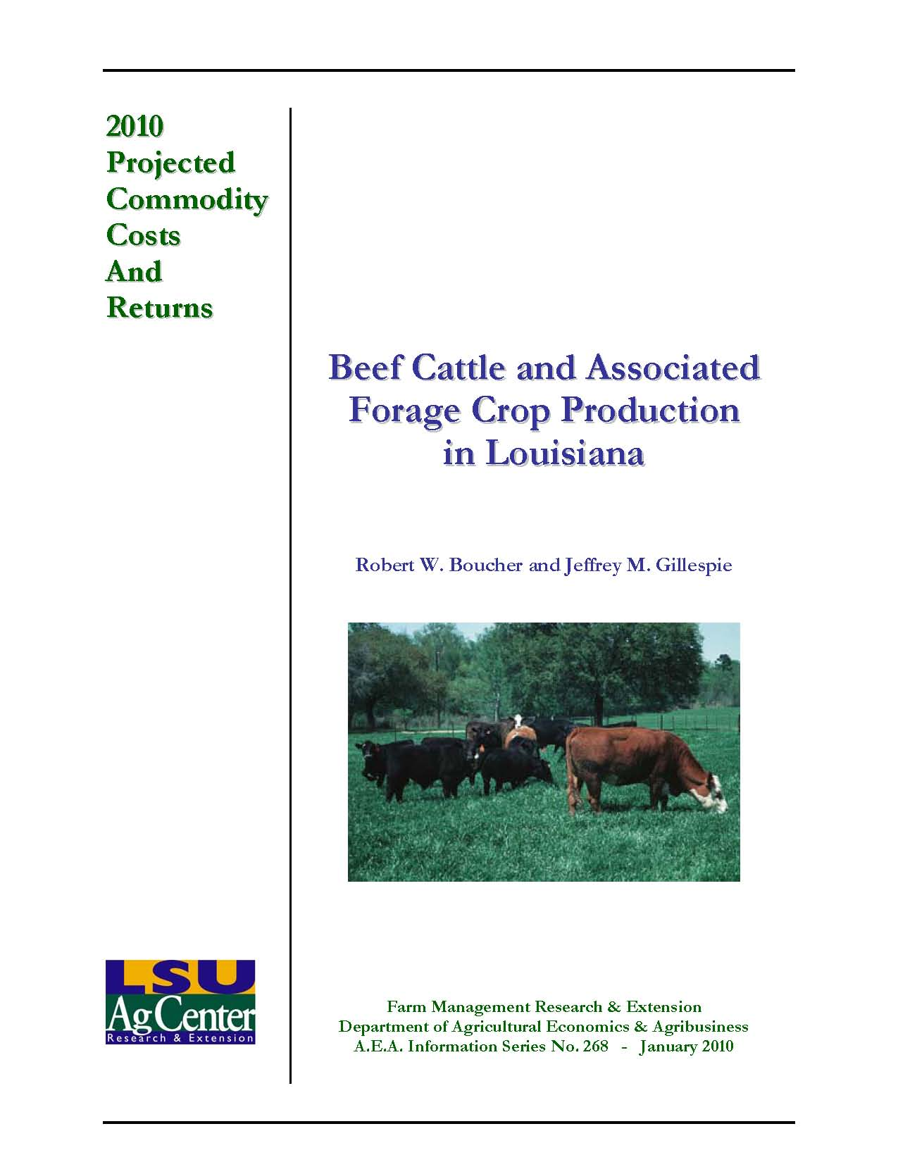 Projected Costs and Returns for Beef Cattle and Associated Forage Crop Production in Louisiana 2010.